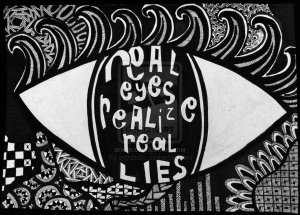 real_eyes_realize_real_lies__doodle_by_anyazalia-d6akk55